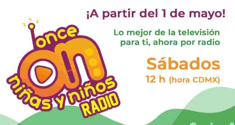 Radio Educación transmitirá Once Niñas y Niños Radio, a partir de este sábado