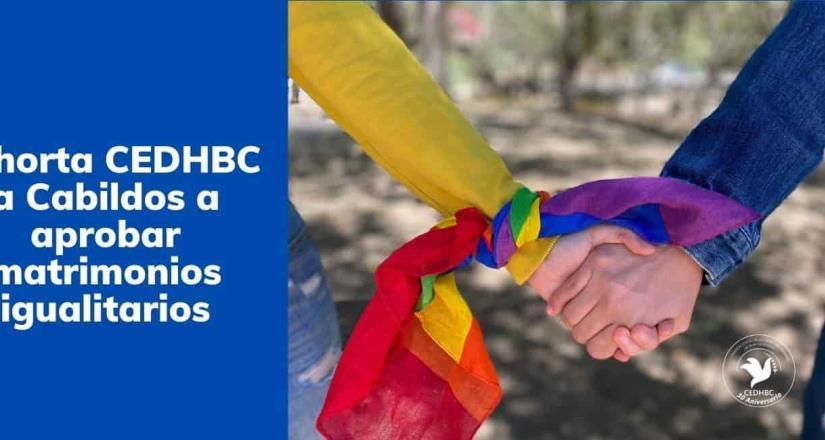 Exhorta CEDHBC a Cabildos a aprobar matrimonios igualitarios.